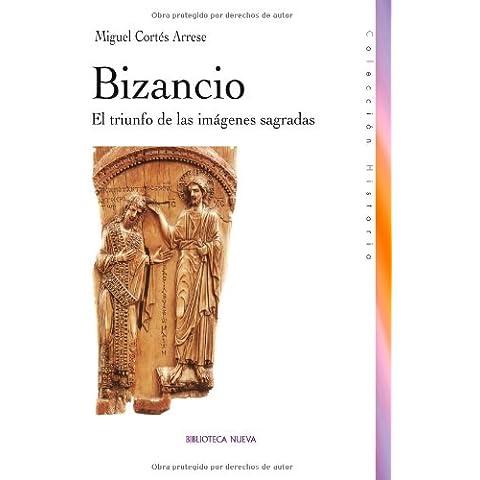 Bizancio. El Triunfo De Las Imágenes Sagradas (Colección Historia Biblioteca Nueva)