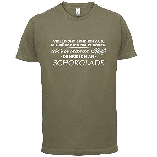 Vielleicht sehe ich aus als würde ich dir zuhören aber in meinem Kopf denke ich an Schokolade - Herren T-Shirt - Khaki - XL (Schokolade Khaki)