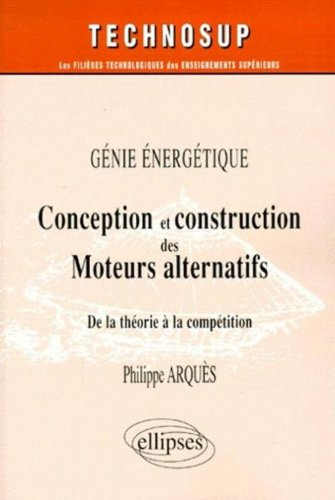 Conception et construction des moteurs alternatifs