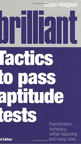 Brilliant Tactics to Pass Aptitude Tests: Psychometric, numeracy, verbal reasoning and many more (2nd Edition) (Brilliant Business) by Susan Hodgson (2007-11-30)