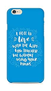 Amez I fell in Love with You Back Cover For Apple iPhone 6s
