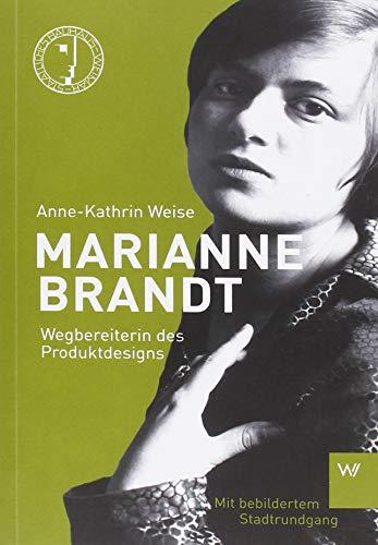 Marianne Brandt: Wegbereiterin des Produktdesigns (Kleine Personenreihe Bauhaus)