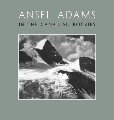 Ansel Adams in the Canadian Rockies