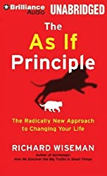 The As If Principle: The Radically New Approach to Changing Your Life by Richard Wiseman (2013-01-08)