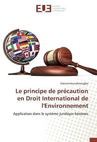 Le principe de précaution en Droit International de l'Environnement par Sidonie Houndonougbo