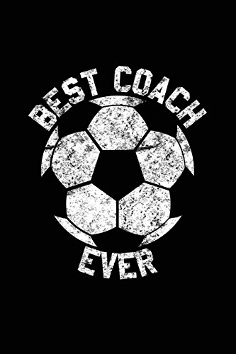 Best Coach Ever: Soccer Coach Notebook Gift V15 (Soccer Books for Kids) por Dartan Creations