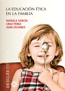 La educación ética en la familia (Aprender a ser)