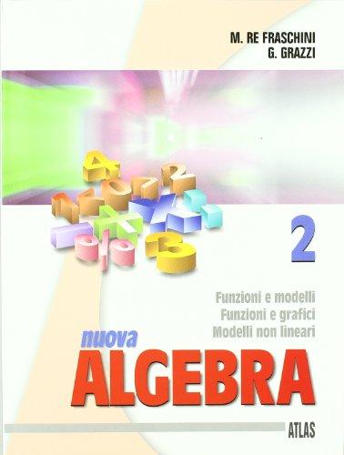 Nuova algebra. Per le Scuole superiori: 2