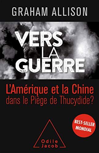 Vers la guerre: La Chine et l'Amérique dans le Piège de Thucydide? (OJ.DOCUMENT) par  Odile Jacob