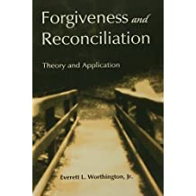 Forgiveness and Reconciliation: Theory and Application