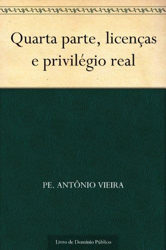 Quarta parte licenças e privilégio real (Portuguese Edition) book cover