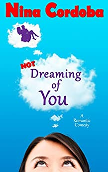 Not Dreaming of You: A Romantic Comedy (English Edition) von [Cordoba, Nina]