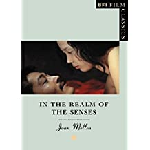 In the Realm of the Senses (BFI Film Classics) by Joan Mellen (2004-04-01)