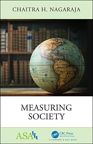 Measuring Society (ASA-CRC Series on Statistical Reasoning in Science and Society)