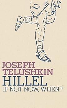 Hillel: If Not Now, When? (Jewish Encounters Series) de [Telushkin, Joseph]