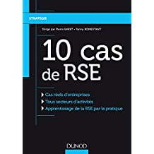 10 Cas de RSE - Cas réels d'entreprises, Tous secteurs d'activités, Apprentissage de la RSE: Cas réels d'entreprises, Tous secteurs d'activités, Apprentissage de la RSE par la pratique