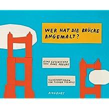 Wer hat die Brücke angemalt? (Kinderbücher, Band 1227)