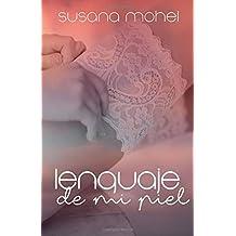 Lenguaje de mi piel (Spanish Edition) by Susana Mohel (2016-07-10)