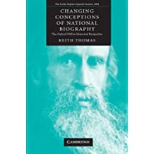 Changing Conceptions of National Biography: The Oxford DNB in Historical Perspective