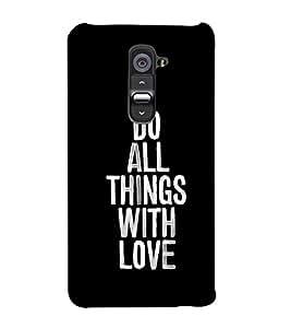 FUSON Do Things With Love 3D Hard Polycarbonate Designer Back Case Cover for LG G2 :: LG G2 Dual D800 D802 D801 D802TA D803 VS980 LS980