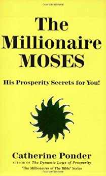 The Millionaire Moses: His Prosperity Secrets for You! (Millionaires of the Bible Series) par [Ponder, Catherine]