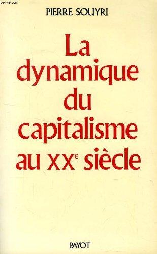 La dynamique du capitalisme au XXe siècle