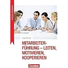 Training kompakt: Mitarbeiterführung - leiten, motivieren, kooperieren