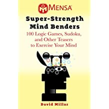 Mensa's® Mind Benders: 100 Logic Games, Sudoku, and Other Teasers (Mensa's Brilliant Brain Workouts)