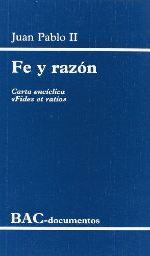 Fe y razón. Carta encíclica Fides et ratio (DOCUMENTOS) por Juan Pablo II
