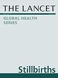 The Lancet: Stillbirths - Global Health Series