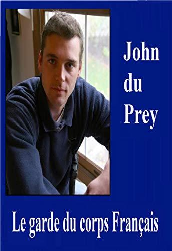 Le garde du corps Français (French Edition) eBook: John du Prey ...
