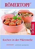 Kochen in der Mikrowelle: RÖMERTOPF - natürlich kochen, gesund genießen -