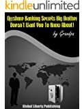 OFFSHORE BANKING - KEEPING YOUR FINANCES PRIVATE Special Report #3 (Secrets Big Brother Doesn't Want You To Know About!) (English Edition)
