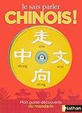 Je sais parler chinois ! : Mon guide découverte du mandarin (1CD audio)