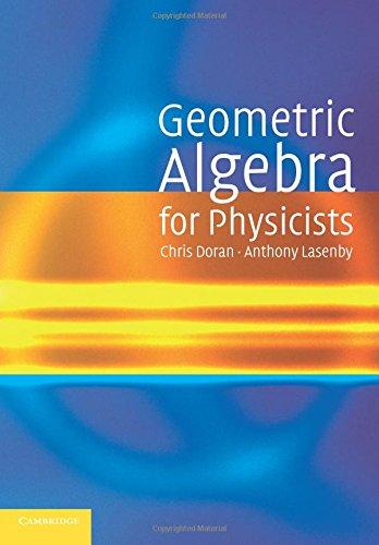 Geometric Algebra for Physicists por Chris Doran