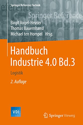 Handbuch Industrie 4.0 Bd.3: Logistik (VDI Springer Reference)