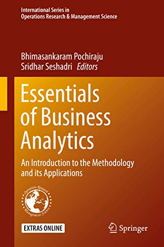 Essentials of Business Analytics: An Introduction to the Methodology and its Applications (International Series in Operations Research & Management Science Book 264) (English Edition)