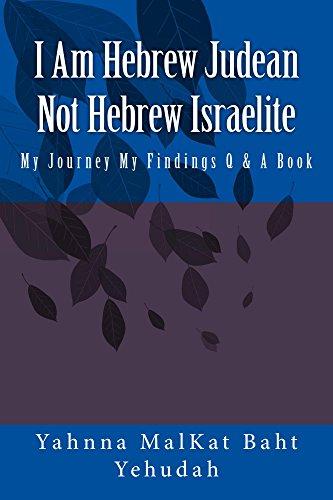 I Am Hebrew Judean Not Hebrew Israelite (English Edition) por Yahnna MalKat Baht Yehudah