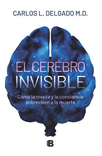 Libros Descargar Gratis El cerebro invisible: Cómo la mente y la conciencia sobreviven a la muerte Directa PDF