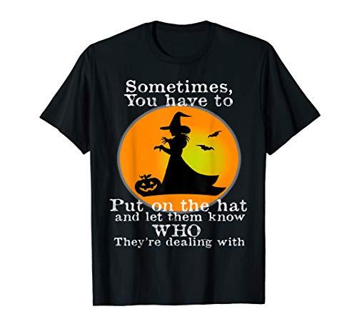 Lustige Witch Meme Sie müssen auf den Hut setzen Halloween T-Shirt