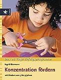 Konzentration fördern mit Kindern von 5 bis 9 Jahren: Das 28-Tage-Erfolgsprogramm - Ingrid Biermann