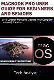 MacBook Pro User Guide for Beginners and Seniors: 2019 Updated Manual to Operate Your Computer on macOS Catalina (English Edition)