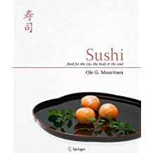Sushi: Food for the Eye, the Body and the Soul by Ole G. Mouritsen (2009-09-01)