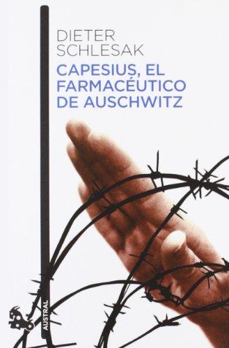 Capesius, el farmacéutico de Auschwitz (Narrativa) por Dieter Schlesak