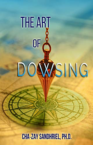 What is Dowsing? (Dowsing for Smart People Book 1)