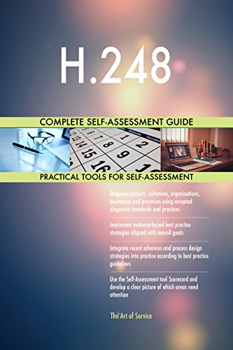 H.248 All-Inclusive Self-Assessment - More than 700 Success Criteria, Instant Visual Insights, Comprehensive Spreadsheet Dashboard, Auto-Prioritized for Quick Results