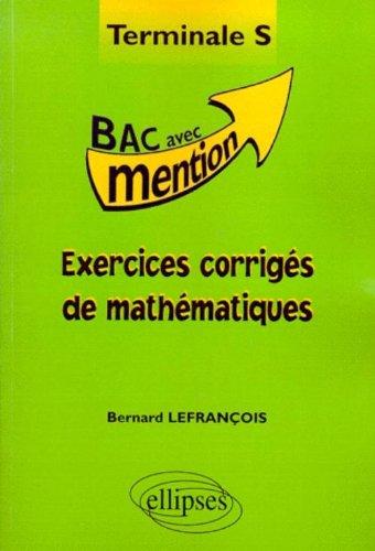 Exercices corrigs de mathmatiques en Terminale S