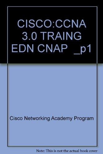 Cisco Networking Academy Program CCNA 3.0 Training Edition por Cisco Networking Academy Program