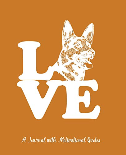 A Journal With Motivational Quotes: PLUS 4 Bonus Mandala Coloring Pages Featuring Lovable German Shepherds Ut Burnt Orange