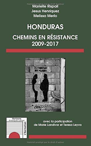 Honduras: Chemins de résistance 2009-2017